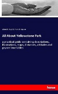 All About Yellowstone Park