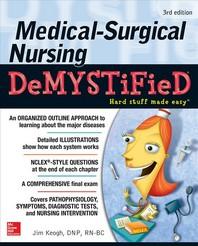 Medical-Surgical Nursing Demystified, Third Edition
