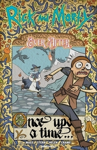 Rick and Morty Ever After Vol. 1, Volume 1