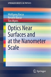 Optics Near Surfaces and at the Nanometer Scale