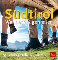 Suedtirol - Wandern & Geniessen