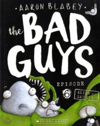 The Bad Guys Episode. 6: In Alien vs Bad Guys