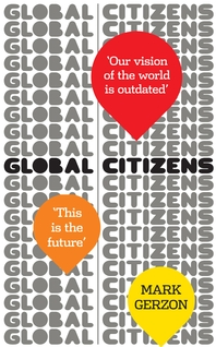 Global Citizens  How our vision of the world is outdated, and what we can do about it