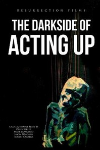 The Darkside of Acting Up