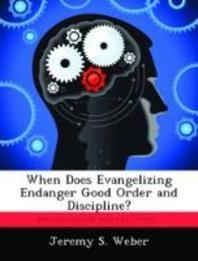 When Does Evangelizing Endanger Good Order and Discipline?