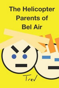 The Helicopter Parents of Bel Air