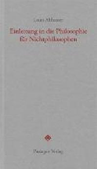 Einleitung in die Philosophie fuer Nichtphilosophen