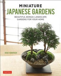MINIATURE JAPANESE GARDENS BEAUTIFUL BONSAI LANDSCAPE GARDENS FOR YOUR HOME