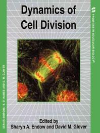 Dynamics of Cell Division (Frontiers in Molecular Biology 20 , No 20)