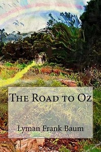 The Road to Oz Lyman Frank Baum