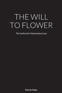 The Will to Flower