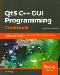 Qt5 C++ GUI Programming Cookbook, 2/E