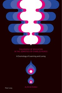 Philosophy of Education in the Semiotics of Charles Peirce; A Cosmology of Learning and Loving