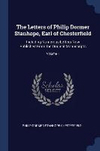 The Letters of Philip Dormer Stanhope, Earl of Chesterfield