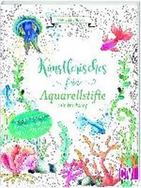 Kuenstlerisches fuer Aquarellstifte mit Workshop