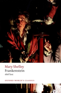 Frankenstein: Or `the Modern Prometheus' (Oxford World's Classics)