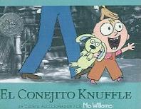 El Conejito Knuffle = Knuffle the Bunny