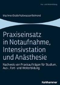 Praxiseinsatz in Notaufnahme, Intensivstation Und Anasthesie