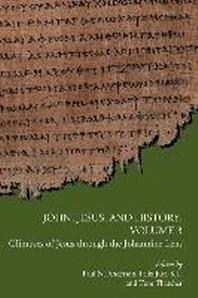 John, Jesus, and History, Volume 3