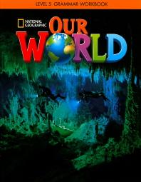 Our World Grammar Workbook. 5