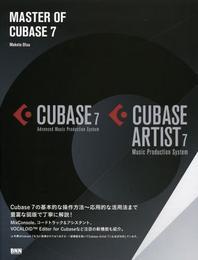 MASTER OF CUBASE 7 CUBASE 7 ADVANCED MUSIC PRODUCTION SYSTEM CUBASE ARTIST 7 MUSIC PRODUCTION SYSTEM