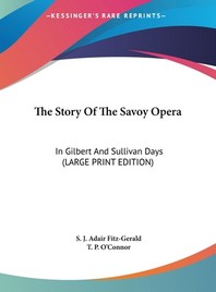 The Story of the Savoy Opera