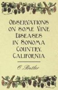 Observations on some Vine Diseases in Sonoma Country, California