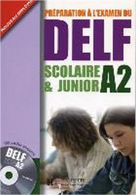 DELF Scolaire & Junior A2. Livre + CD audio + Transcription + Corrig?s