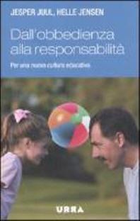 Dall'obbedienza alla responsabilit?. Per una nuova cultura educativa