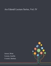 Ars Edendi Lecture Series, Vol. IV