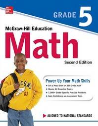 McGraw-Hill Education Math Grade 5, Second Edition