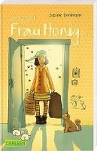 Und ploetzlich war Frau Honig da