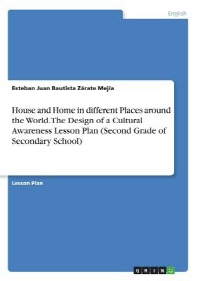 House and Home in different Places around the World. The Design of a Cultural Awareness Lesson Plan (Second Grade of Secondary School)
