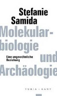 Molekularbiologie und Archaeologie