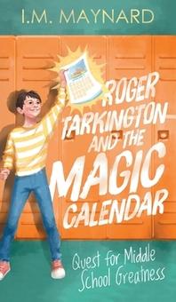 Roger Tarkington and the Magic Calendar