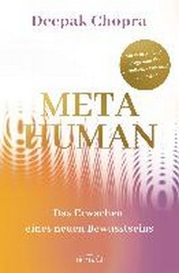 Metahuman - das Erwachen eines neuen Bewusstseins