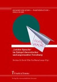 """""""Leichte Sprache"""" im Spiegel theoretischer und angewandter Forschung"""