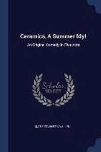 Ceramics, a Summer Idyl