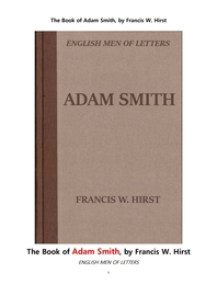 영국의 경제학자 아담 스미스.The Book of Adam Smith, by Francis W. Hirst