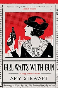 Girl Waits with Gun ( Kopp Sisters Novel #1 )