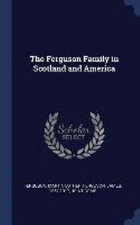 The Ferguson Family in Scotland and America