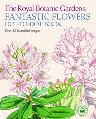 The Royal Botanic Gardens, Kew Fantastic Flowers Dot-To-Dot Book