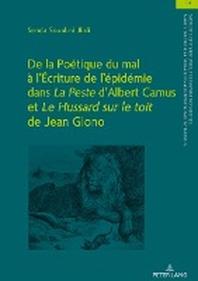 De la Poetique du mal a l'?criture de l'epidemie dans La Peste d'Albert Camus et Le Hussard sur le toit de Jean Giono