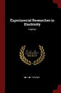 Experimental Researches in Electricity; Volume 3