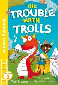 Trouble with Trolls (Reading Ladder Level 3)
