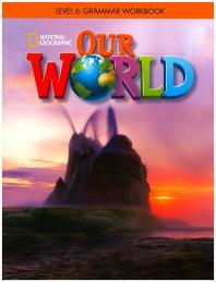 Our World Grammar Workbook. 6