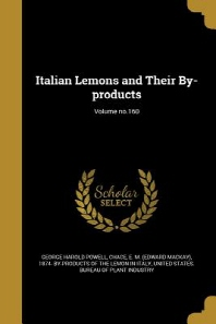 Italian Lemons and Their By-Products; Volume No.160
