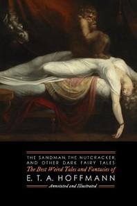 The Sandman, The Nutcracker, and Other Dark Fairy Tales
