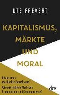 Kapitalismus, Maerkte und Moral