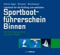 Lehrbuch fuer die Pruefung zum amtlichen Sportbootfuehrerschein Binnen